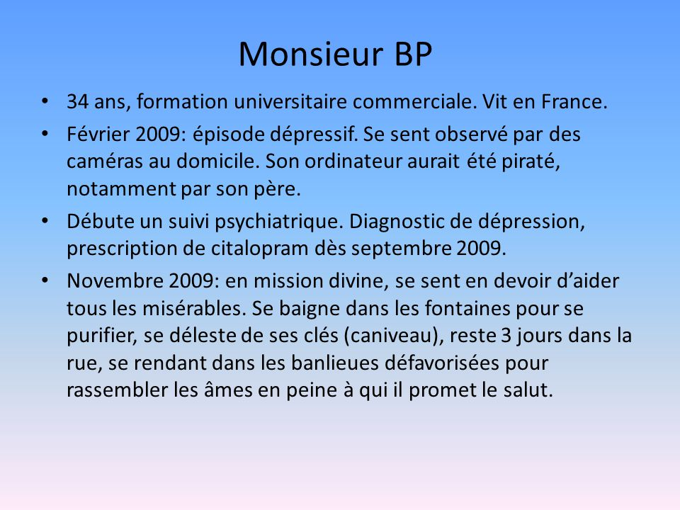 Monsieur BP 34 ans, formation universitaire commerciale. Vit en France.