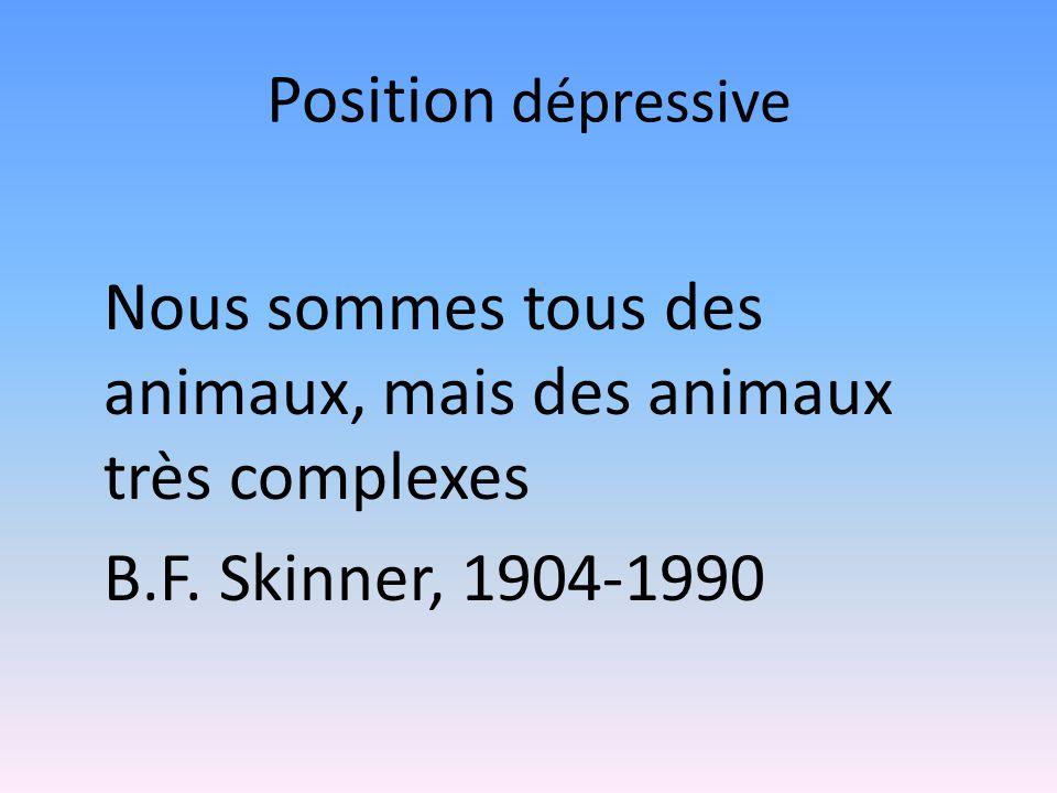 Position dépressive B.F. Skinner, 1904-1990