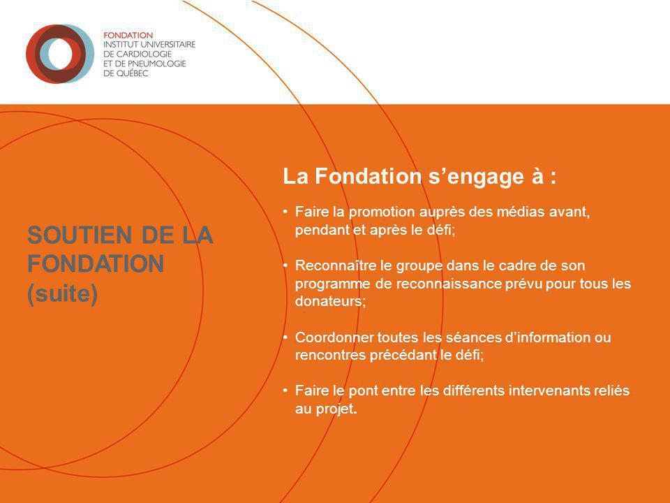 SOUTIEN DE LA FONDATION (suite)