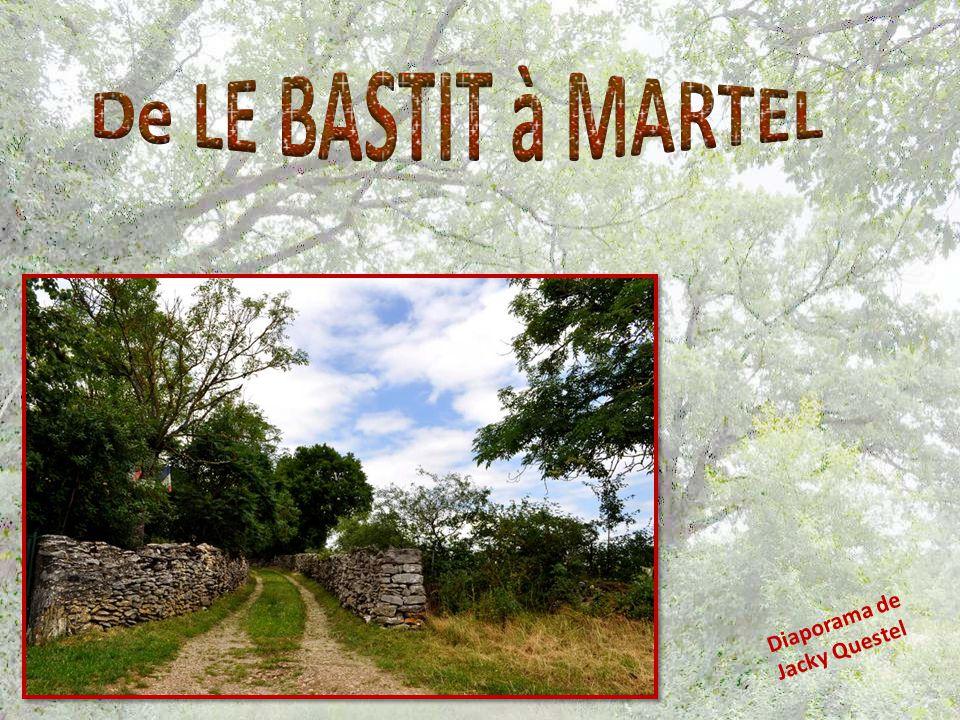 De LE BASTIT à MARTEL Diaporama de Jacky Questel