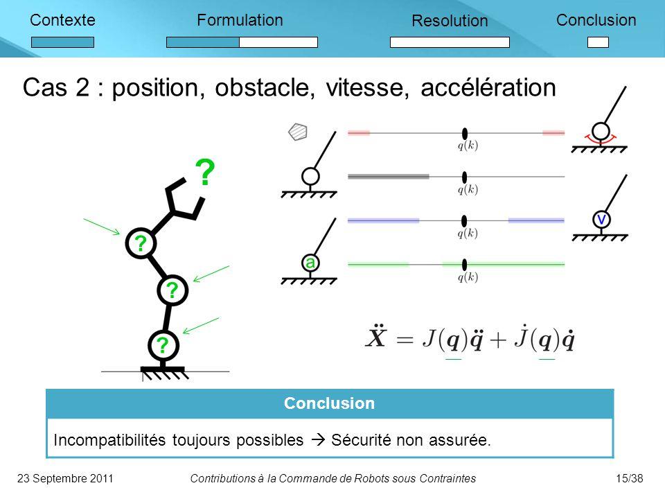 Cas 2 : position, obstacle, vitesse, accélération