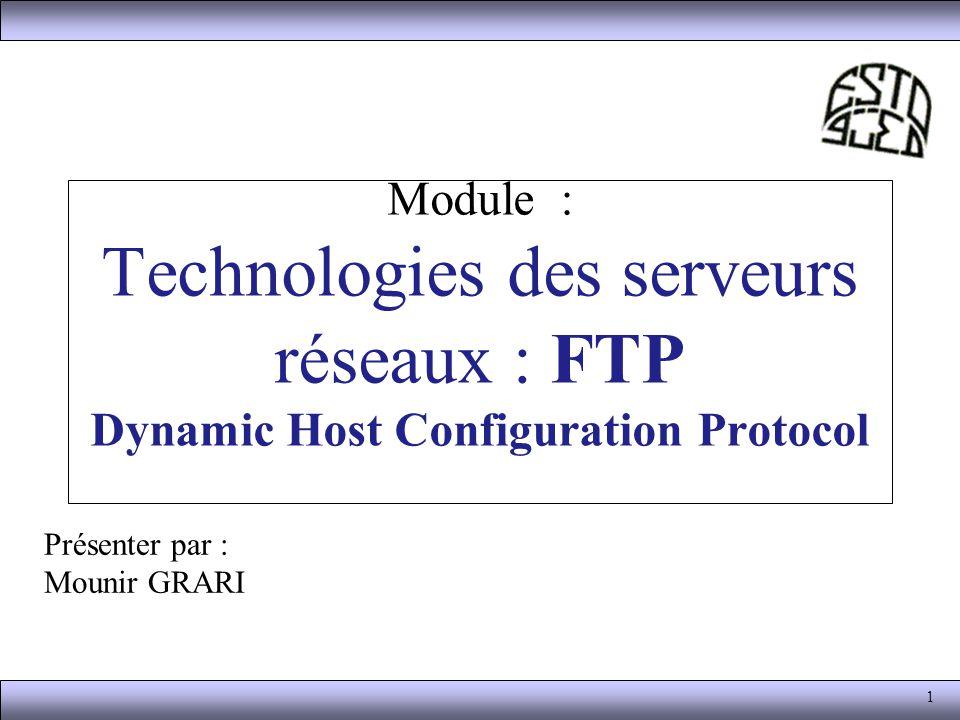 Module : Technologies des serveurs réseaux : FTP Dynamic Host Configuration Protocol