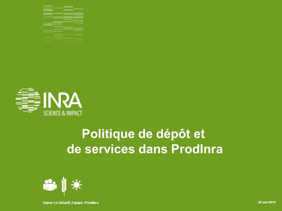 Politique de dépôt et de services dans ProdInra