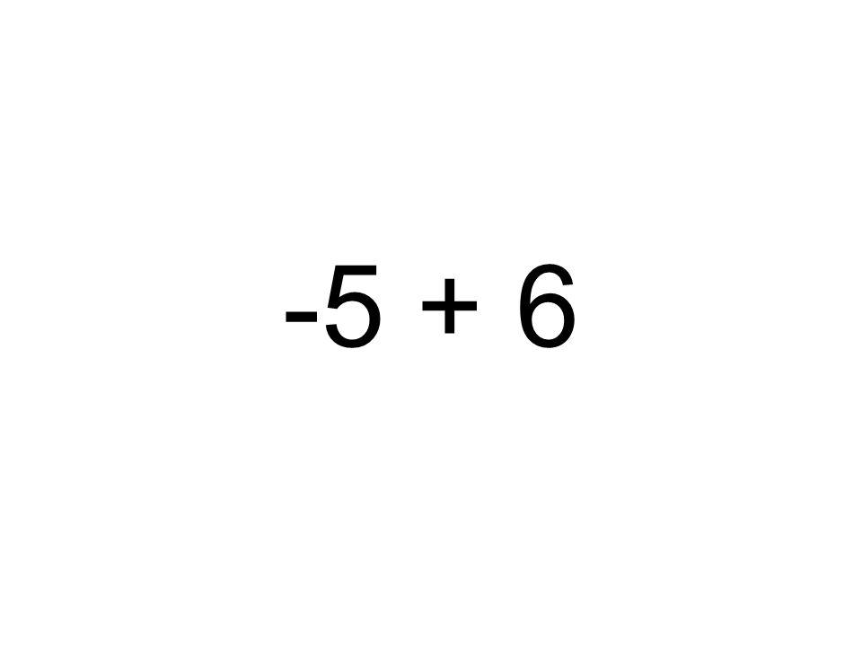 -5 + 6