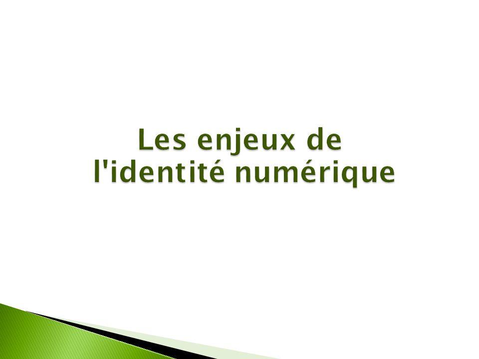Les enjeux de l identité numérique