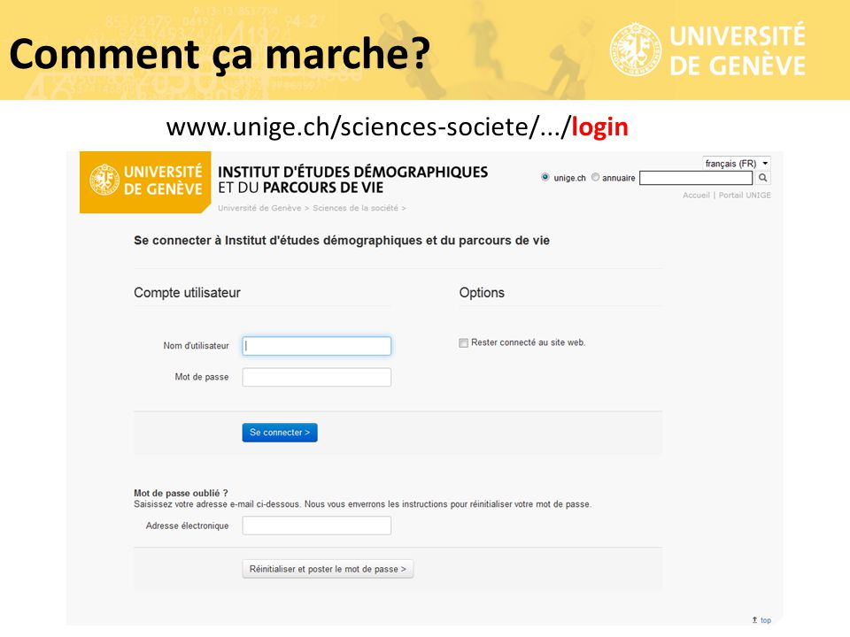 Comment ça marche www.unige.ch/sciences-societe/.../login
