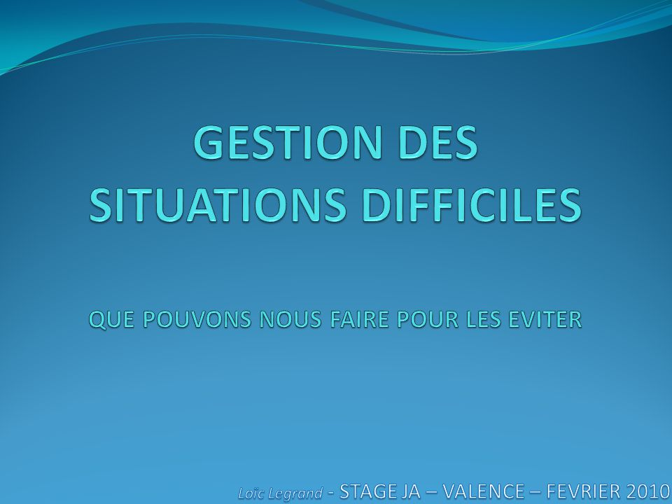 GESTION DES SITUATIONS DIFFICILES