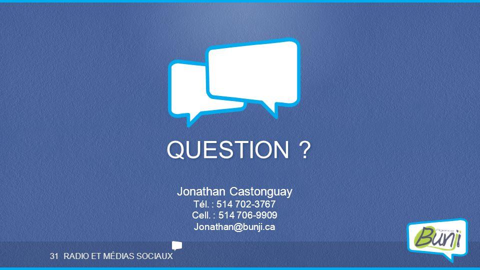 QUESTION Jonathan Castonguay Tél. : 514 702-3767