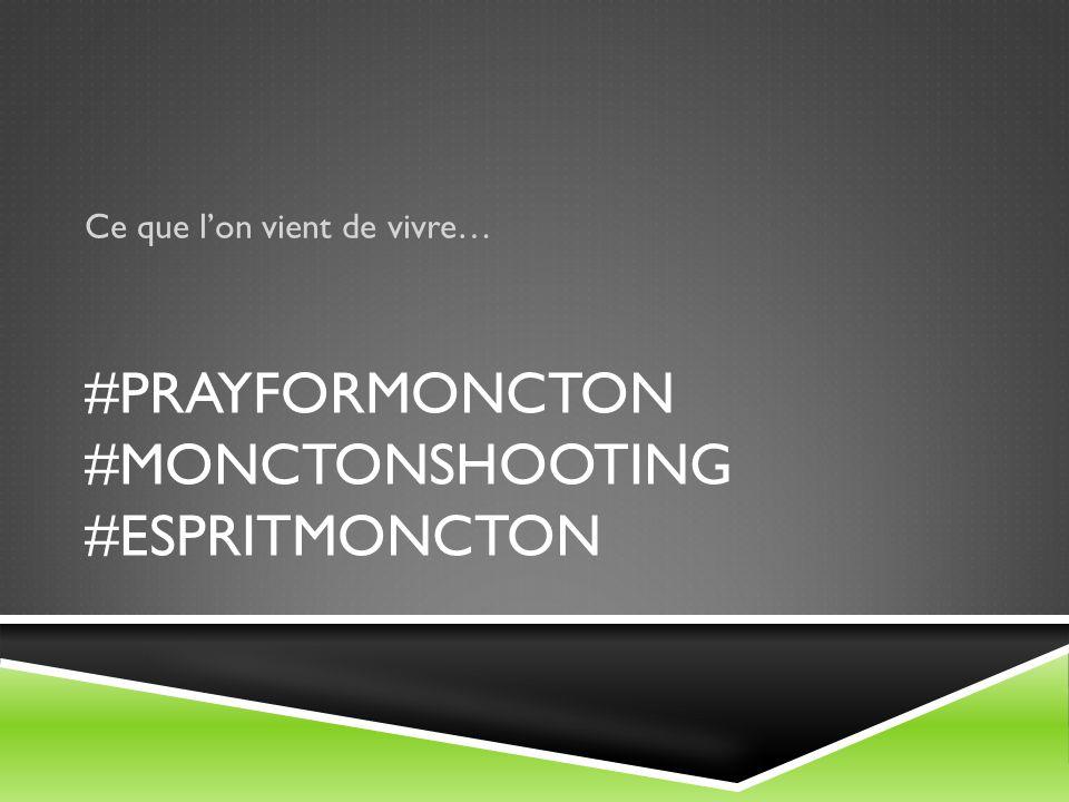 #prayformoncton #monctonshooting #Espritmoncton