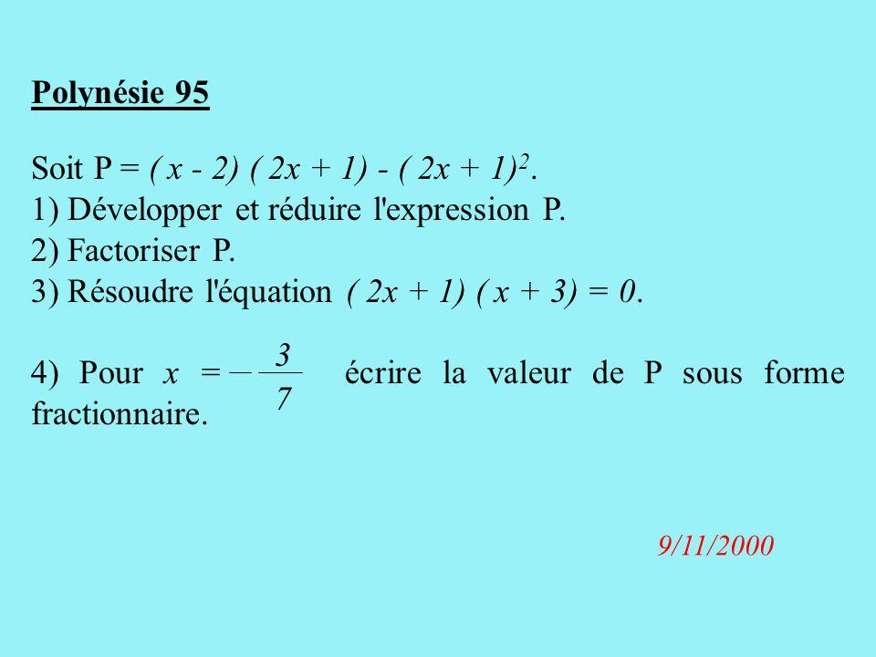 1) Développer et réduire l expression P. 2) Factoriser P.