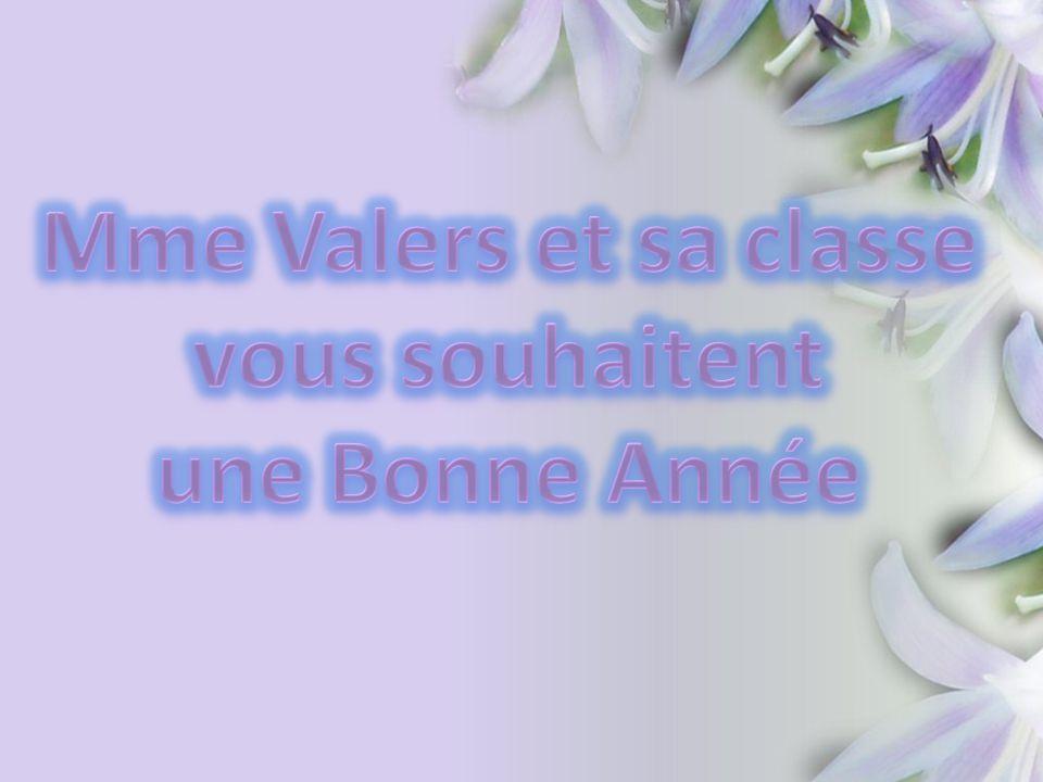 Mme Valers et sa classe vous souhaitent une Bonne Année