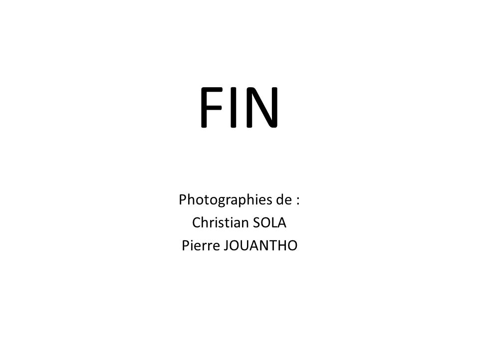 Photographies de : Christian SOLA Pierre JOUANTHO