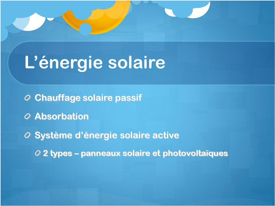 L'énergie solaire Chauffage solaire passif Absorbation