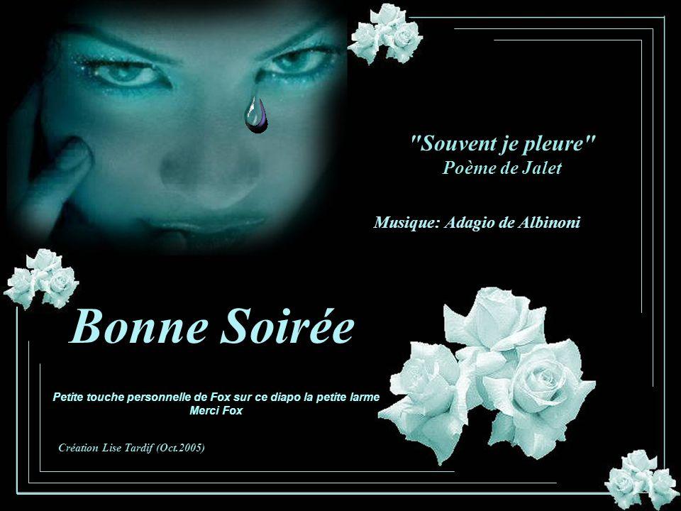 Bonne Soirée Souvent je pleure Poème de Jalet