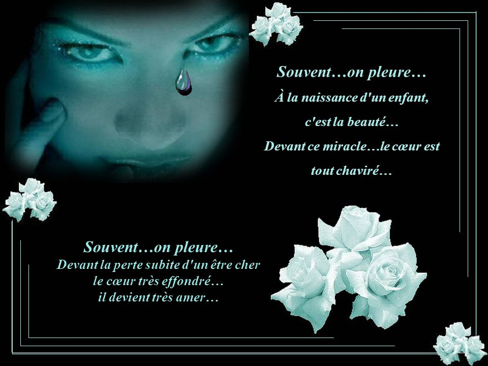 Souvent…on pleure… Souvent…on pleure…