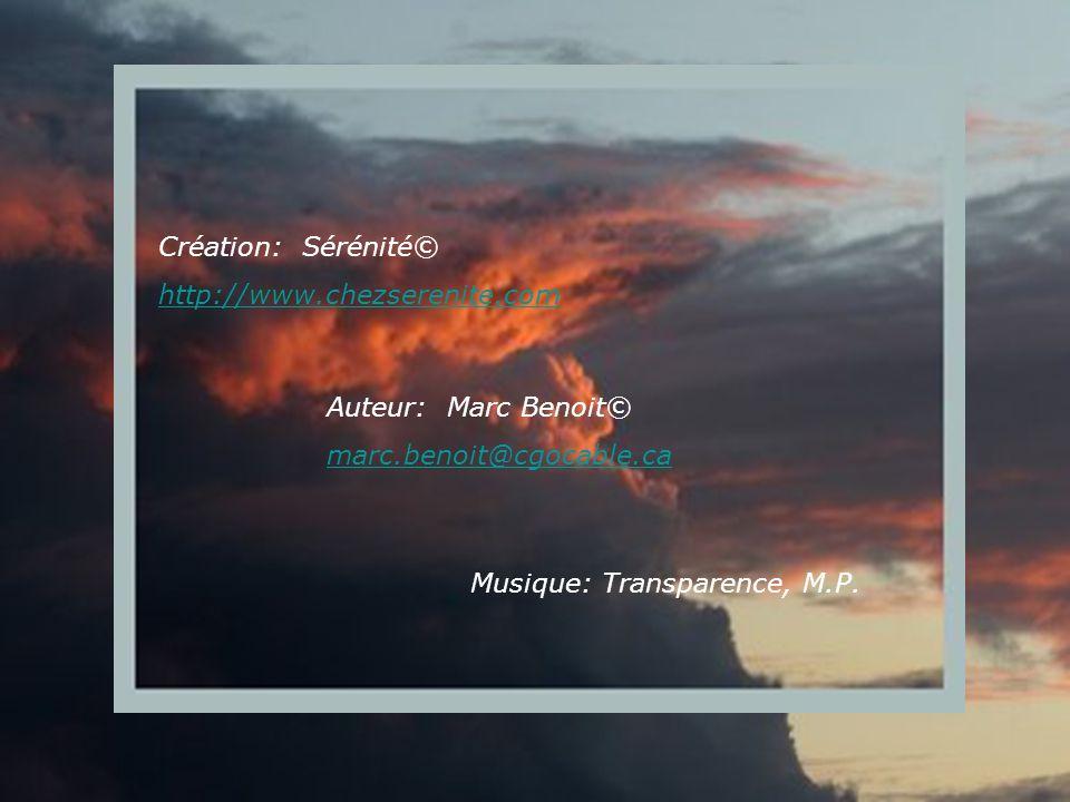 Création: Sérénité© http://www.chezserenite.com. Auteur: Marc Benoit© marc.benoit@cgocable.ca.