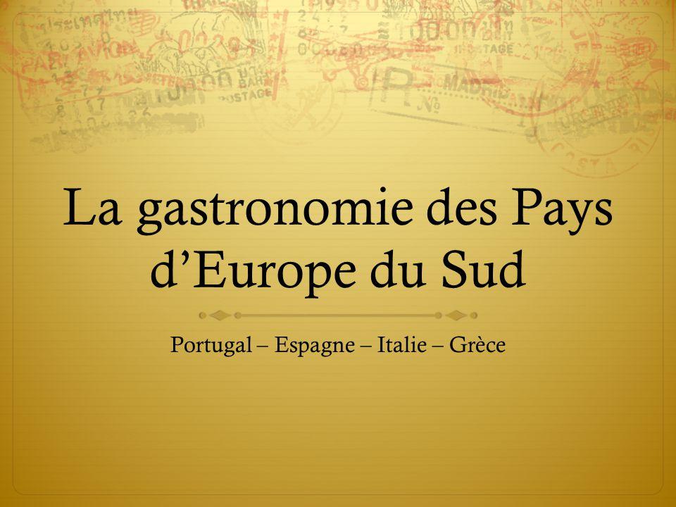 La gastronomie des Pays d'Europe du Sud
