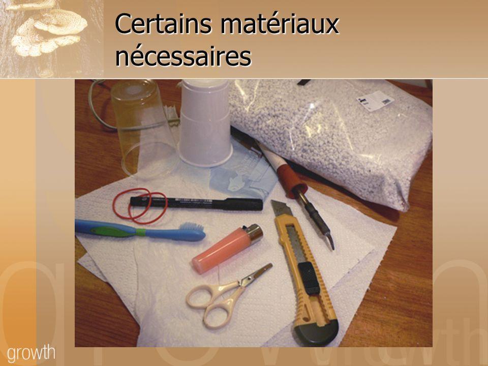 Certains matériaux nécessaires