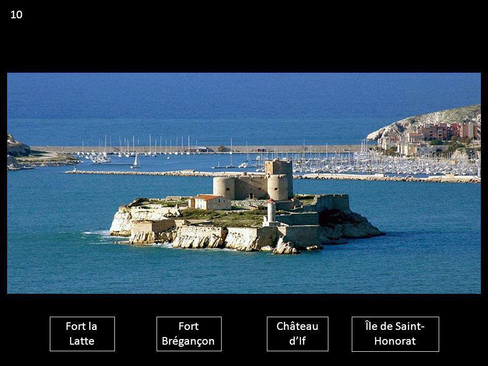 10 Fort la Latte Fort Brégançon Château d'If Île de Saint- Honorat