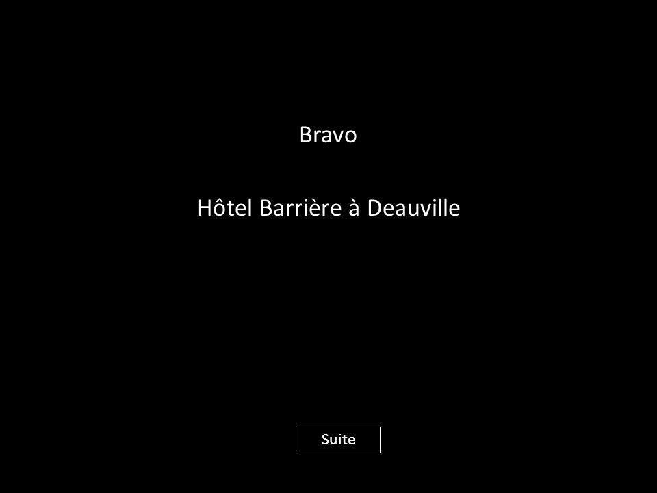 Bravo Hôtel Barrière à Deauville