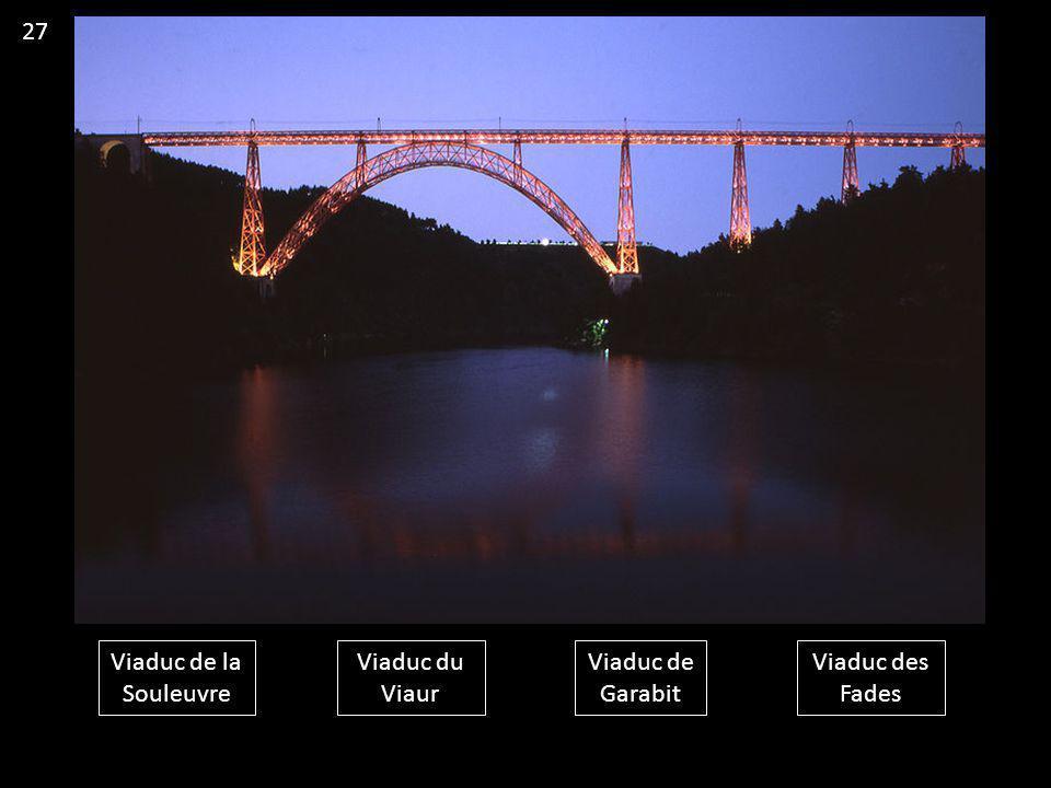 27 Viaduc de la Souleuvre Viaduc du Viaur Viaduc de Garabit Viaduc des Fades