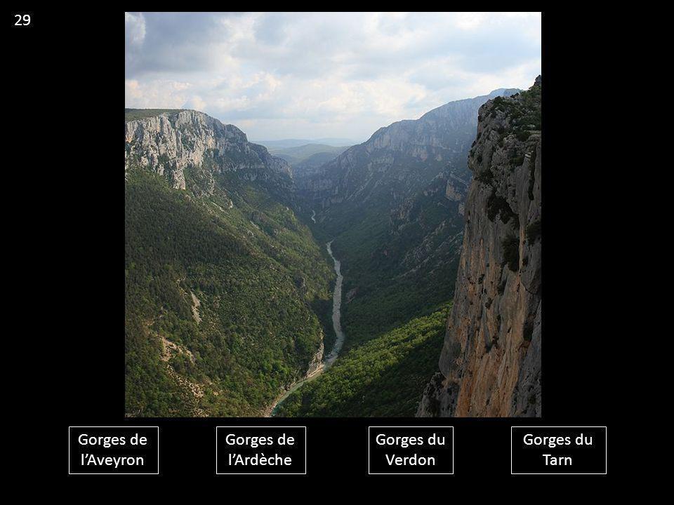 29 Gorges de l'Aveyron Gorges de l'Ardèche Gorges du Verdon Gorges du Tarn