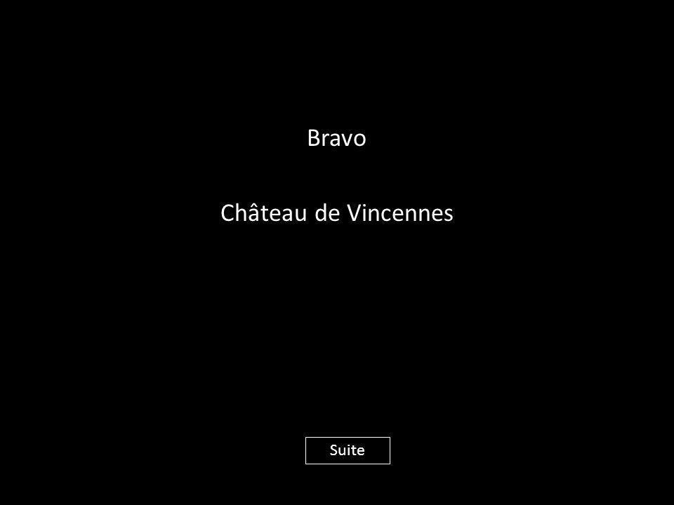Bravo Château de Vincennes