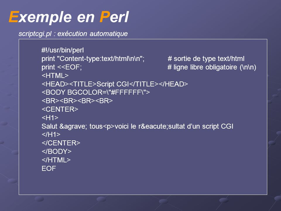 Exemple en C scriptcgi : doit être compilé #include <stdio.h>