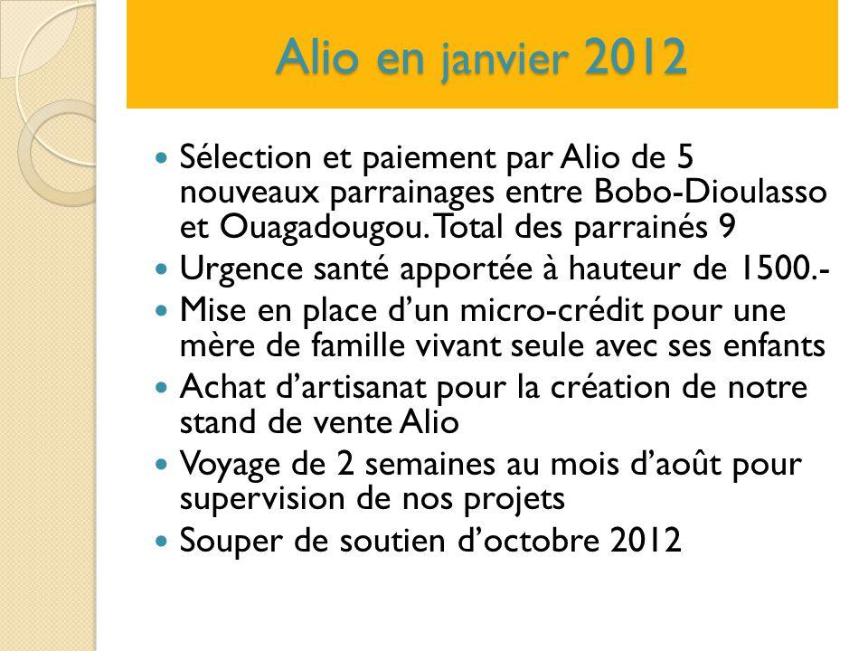 Alio en janvier 2012 Sélection et paiement par Alio de 5 nouveaux parrainages entre Bobo-Dioulasso et Ouagadougou. Total des parrainés 9.