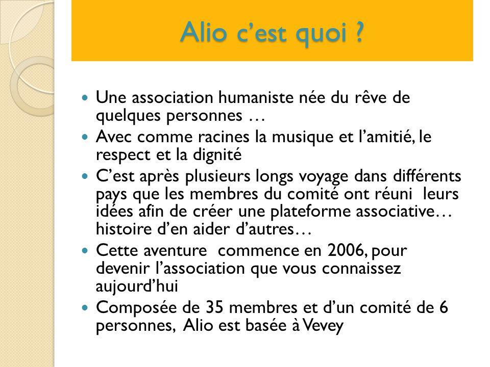 Alio c'est quoi Une association humaniste née du rêve de quelques personnes …