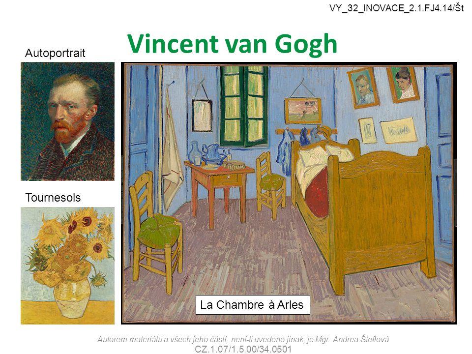 Vincent van Gogh Autoportrait Tournesols La Chambre à Arles