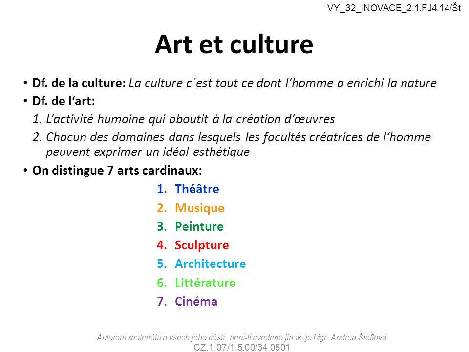 VY_32_INOVACE_2.1.FJ4.14/Št Art et culture. Df. de la culture: La culture c´est tout ce dont l'homme a enrichi la nature.