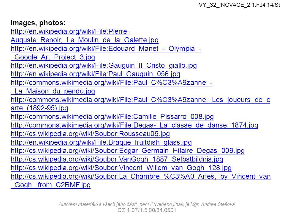 VY_32_INOVACE_2.1.FJ4.14/Št Images, photos: http://en.wikipedia.org/wiki/File:Pierre-Auguste_Renoir,_Le_Moulin_de_la_Galette.jpg.