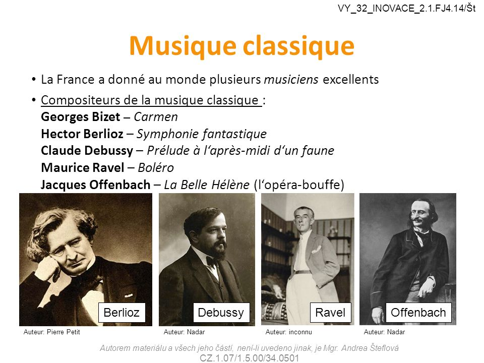 VY_32_INOVACE_2.1.FJ4.14/Št Musique classique. La France a donné au monde plusieurs musiciens excellents.