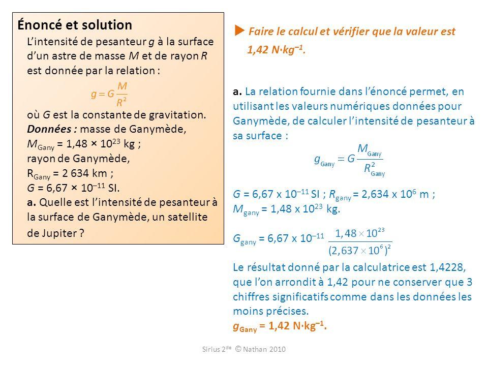  Faire le calcul et vérifier que la valeur est 1,42 N·kg–1.