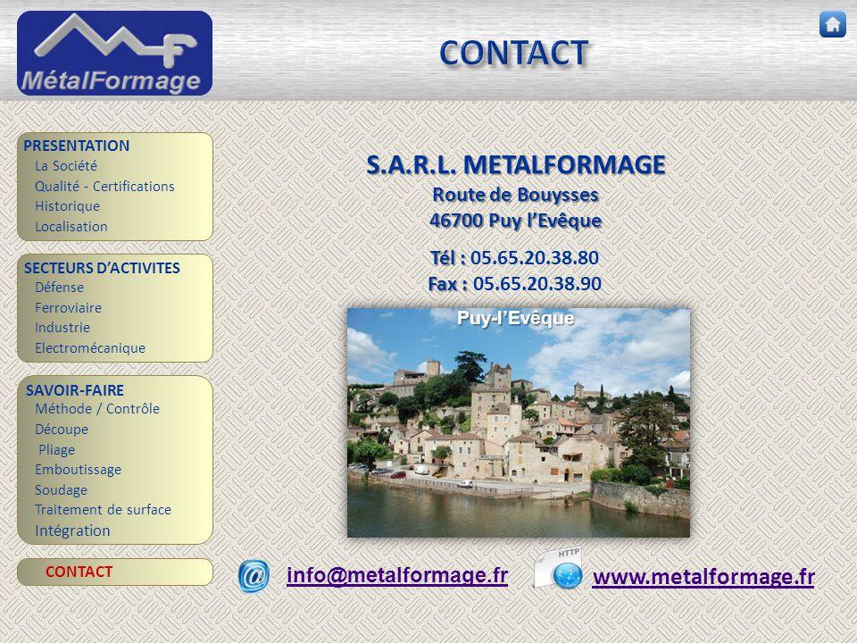 CONTACT S.A.R.L. METALFORMAGE www.metalformage.fr Route de Bouysses