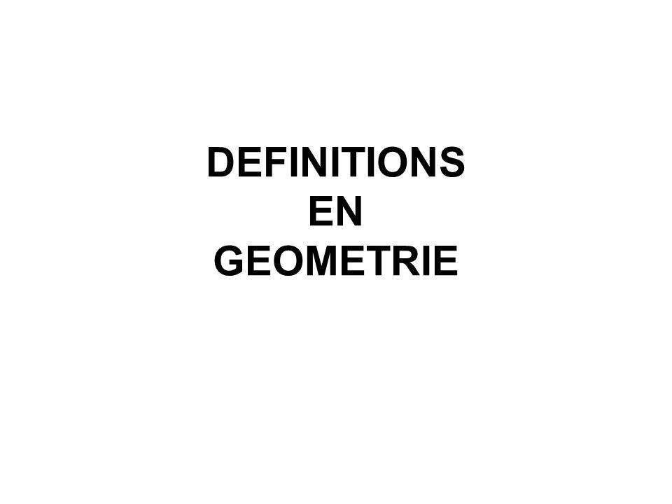 DEFINITIONS EN GEOMETRIE