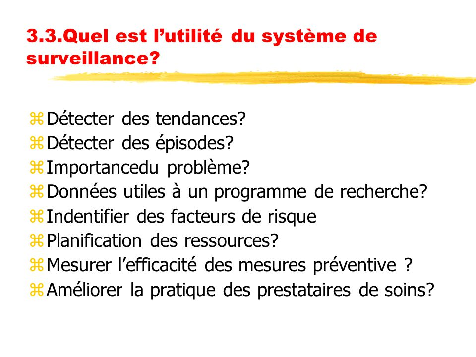 3.3.Quel est l'utilité du système de surveillance