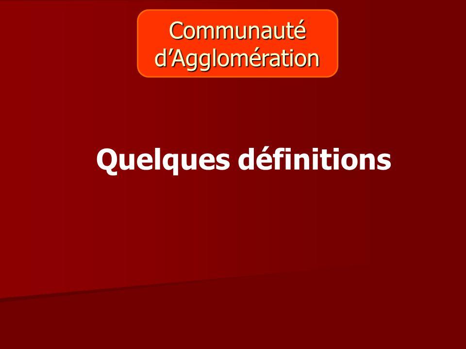Communauté d'Agglomération Quelques définitions