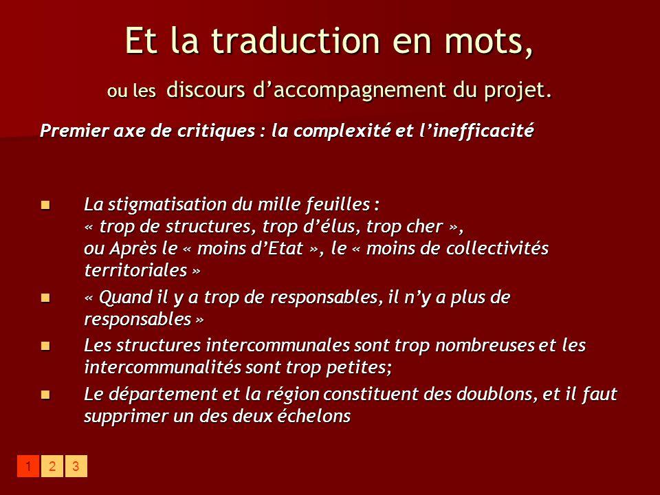 Et la traduction en mots, ou les discours d'accompagnement du projet.