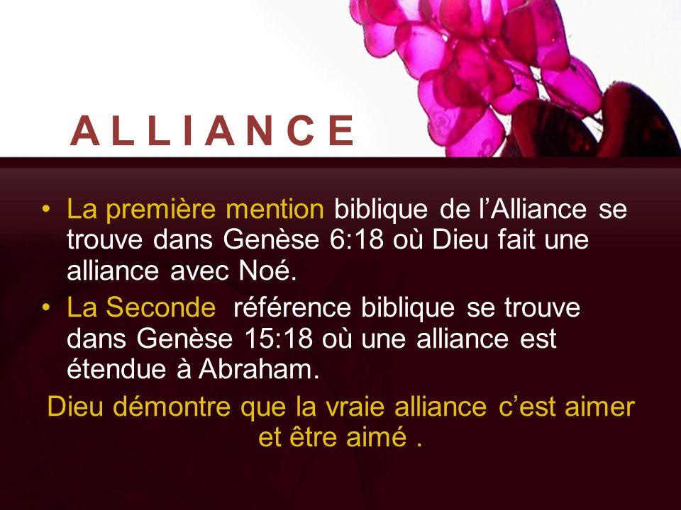 Dieu démontre que la vraie alliance c'est aimer et être aimé .