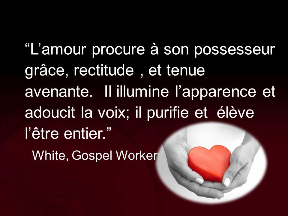 L'amour procure à son possesseur grâce, rectitude , et tenue avenante