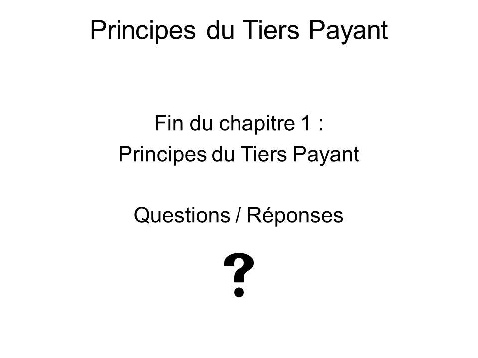  Principes du Tiers Payant Fin du chapitre 1 :