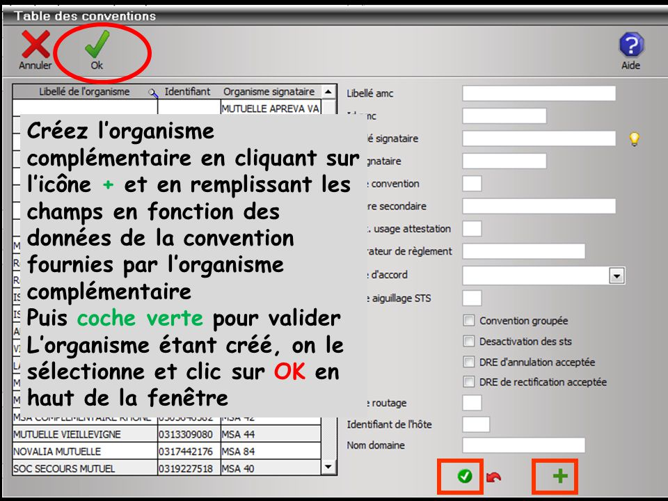 Créez l'organisme complémentaire en cliquant sur l'icône + et en remplissant les champs en fonction des données de la convention fournies par l'organisme complémentaire