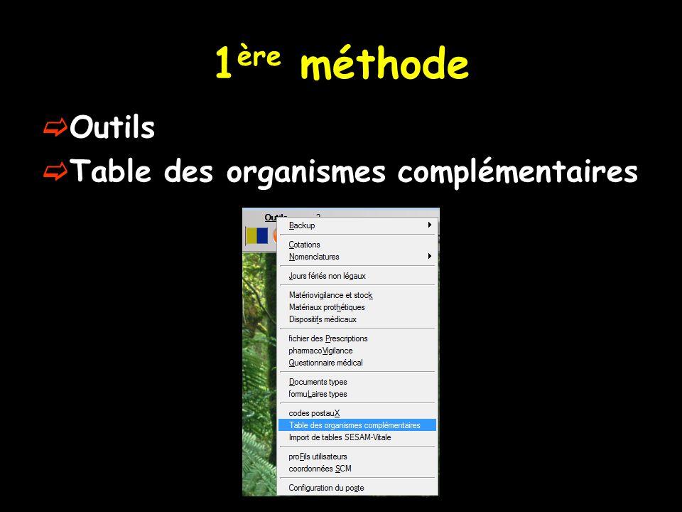 1ère méthode Outils Table des organismes complémentaires