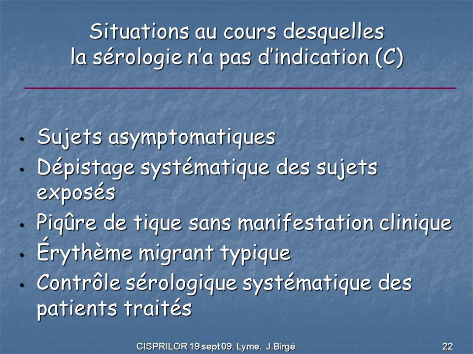 Situations au cours desquelles la sérologie n'a pas d'indication (C)