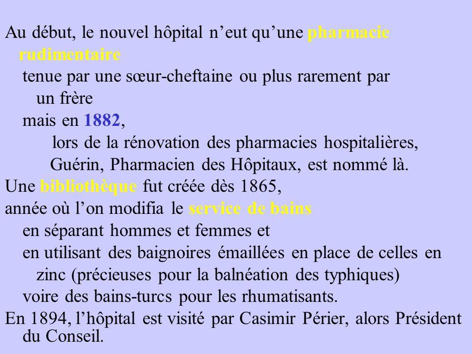 Au début, le nouvel hôpital n'eut qu'une pharmacie