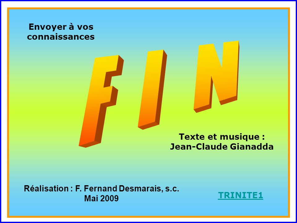 . F I N . Envoyer à vos connaissances