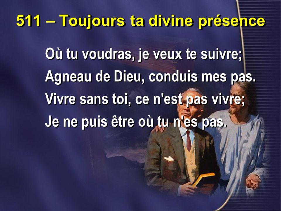511 – Toujours ta divine présence