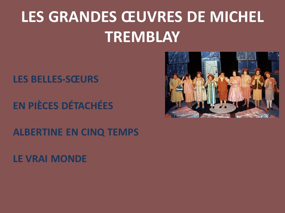 LES GRANDES ŒUVRES DE MICHEL TREMBLAY